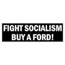Fight Socialism Buy A Ford Bumper Sticker
