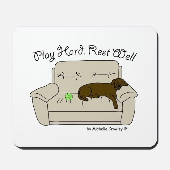 Chocolate Lab - Play Hard Mousepad