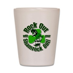 Rock Out With Your Shamrock Out Shot Glass