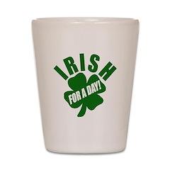 Irish for a Day Shot Glass