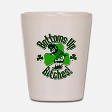 Bottoms Up Bitches! Shot Glass