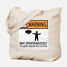 Spontaneously Talk Dancing With the Stars Tote Bag