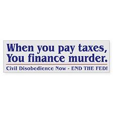 Taxes For Killing ~ Bumper Sticker