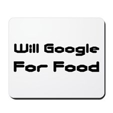Will Google For Food Mousepad