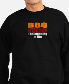 BBQ ribs, the meaning of life Sweatshirt