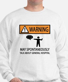 Spontaneously Talk General Hospital Sweatshirt