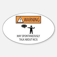 Spontaneously Talk NCIS Sticker (Oval)