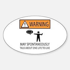 Spontaneously Talk One Life to Live Sticker (Oval)