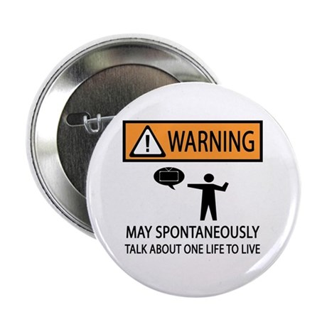"Spontaneously Talk One Life to Live 2.25"" Button ("