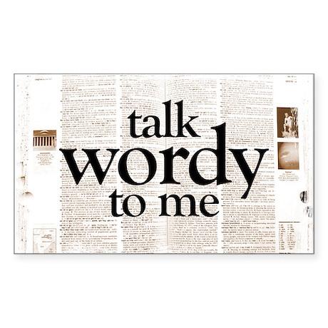 Talk Wordy To Me Sticker (Rectangle)