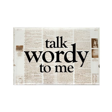 Talk Wordy To Me Rectangle Magnet