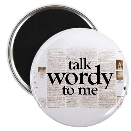 Talk Wordy To Me Magnet