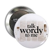 """Talk Wordy To Me 2.25"""" Button"""