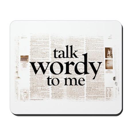 Talk Wordy To Me Mousepad