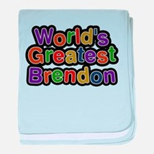 Worlds Greatest Brendon baby blanket