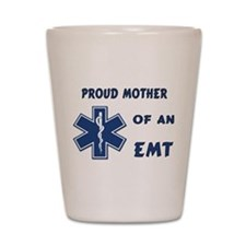 Proud EMT Mother Shot Glass