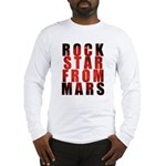 Rock Star From Mars Long Sleeve T-Shirt