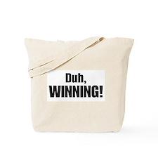 Duh, WINNING! - Charlie Sheen Tote Bag