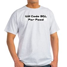 Will Code SQL For Food Ash Grey T-Shirt