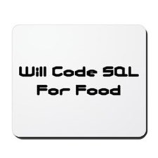 Will Code SQL For Food Mousepad