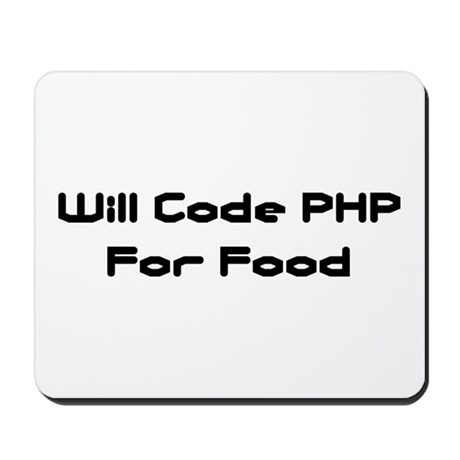 Will Code PHP For Food Mousepad