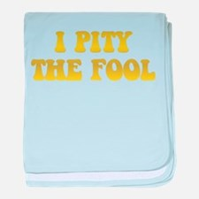 I Pity the Fool baby blanket