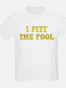I Pity the Fool T-Shirt