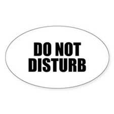 """Do Not Disturb"" Oval Decal"