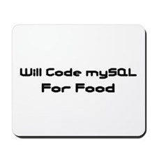 Will Code mySQL For Food Mousepad