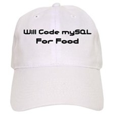Will Code mySQL For Food Baseball Cap
