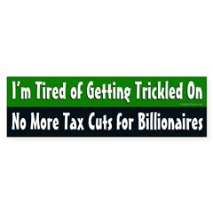 Tired of Getting Trickled On bumper sticker