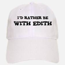 With Edith Baseball Baseball Cap