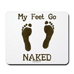My feet go naked Mousepad
