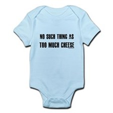 No such thing as too much cheese Infant Bodysuit