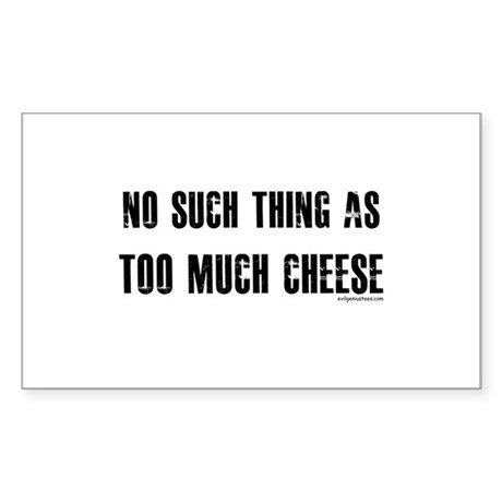No such thing as too much cheese Sticker (Rectangl