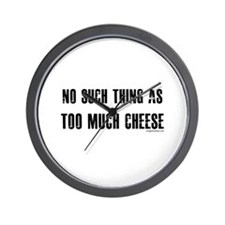 No such thing as too much cheese Wall Clock