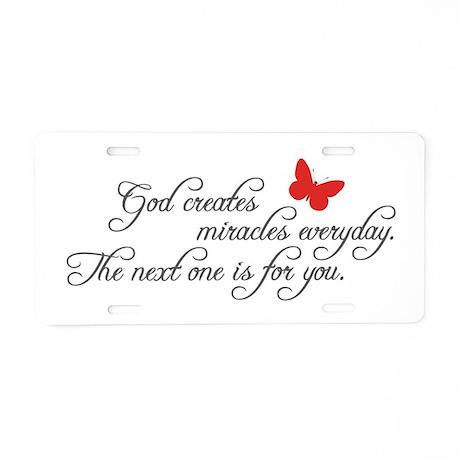 God Creates Miracles Aluminum License Plate