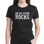 My Big Sister Rocks Women's Dark T-Shirt