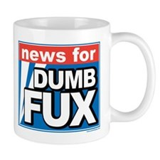 NEWS FOR DUMB FUX Mug