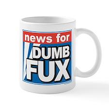 NEWS FOR DUMB FUX Mug