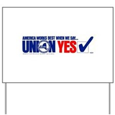 Union Yes Yard Sign