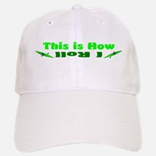 This is How I Roll(Green) Baseball Baseball Cap