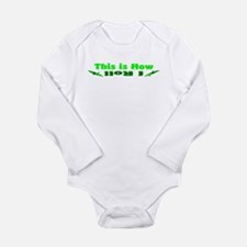 This is How I Roll(Green) Long Sleeve Infant Bodys