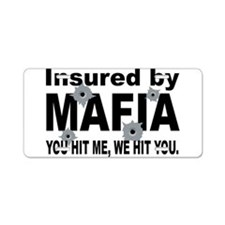 Insured by Mafia Aluminum License Plate