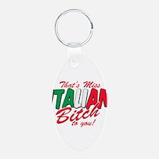 Miss Italian Bitch Keychains