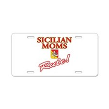 Sicilian Moms Rule Aluminum License Plate