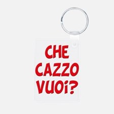 italian Che Cazzo Vuoi Keychains