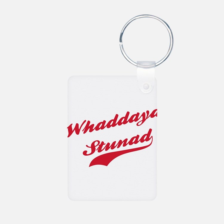 Whaddaya Stunad Keychains