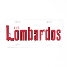 The Lomardo family Aluminum License Plate