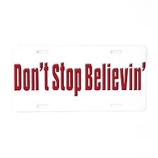 Don't stop believin Aluminum License Plate